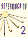 Supermachine Issue Two