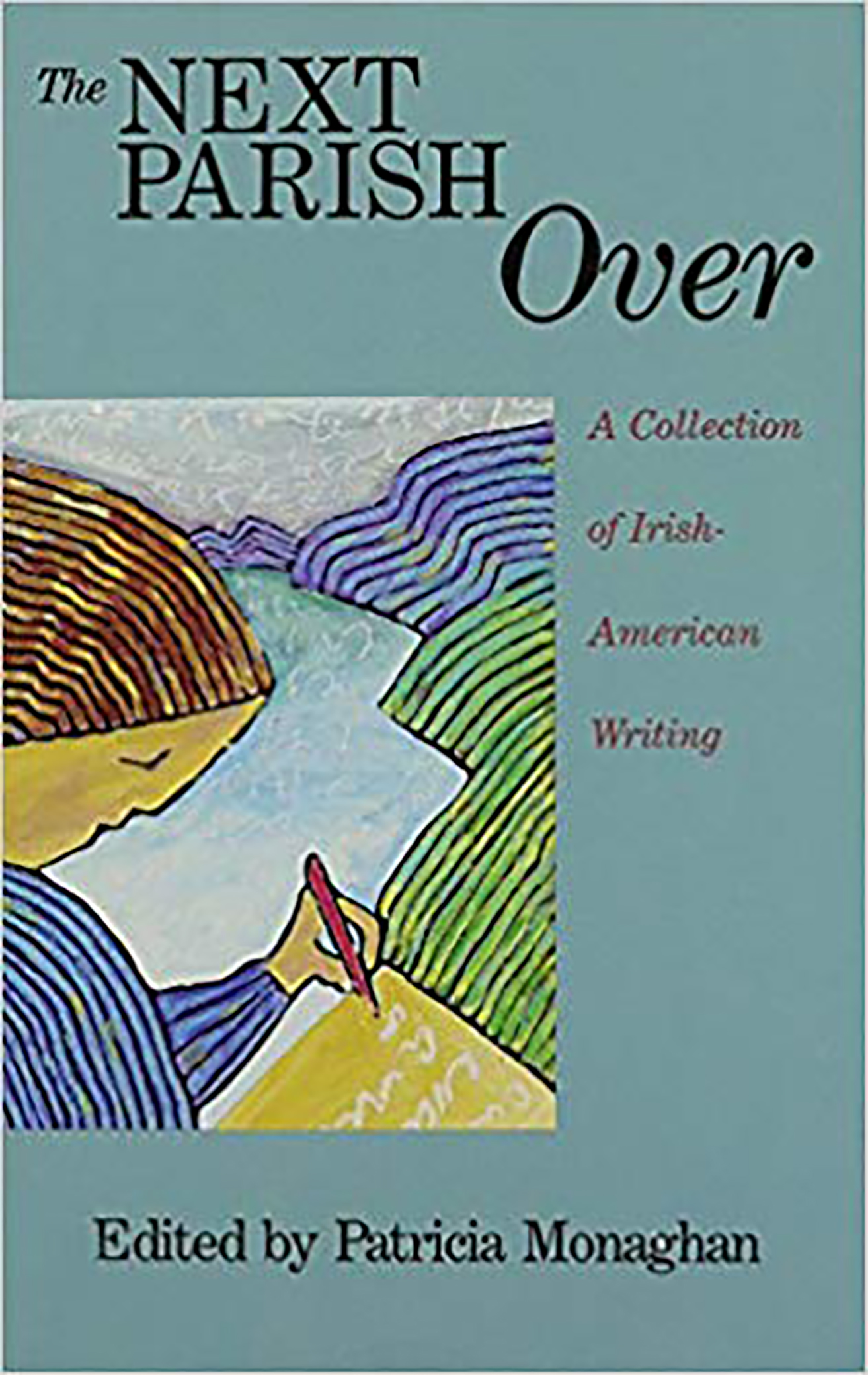 THE NEXT PARISH OVER: A COLLECTION OF IRISH-AMERICAN WRITING