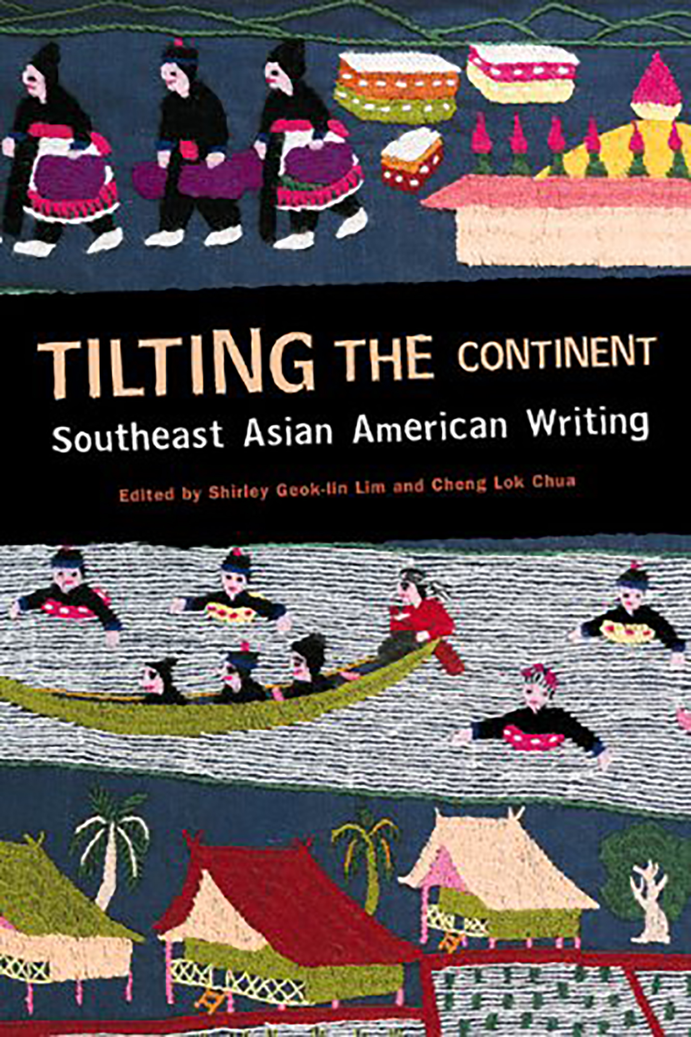 TILTING THE CONTINENT: SOUTHEAST ASIAN AMERICAN WRITING