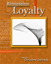 Remorseless Loyalty