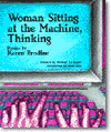 WOMAN SITTING AT THE MACHINE, THINKING