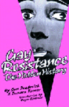 GAY RESISTANCE: THE HIDDEN HISTORY