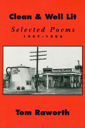 Clean & Well Lit: Selected Poems 1987-1995