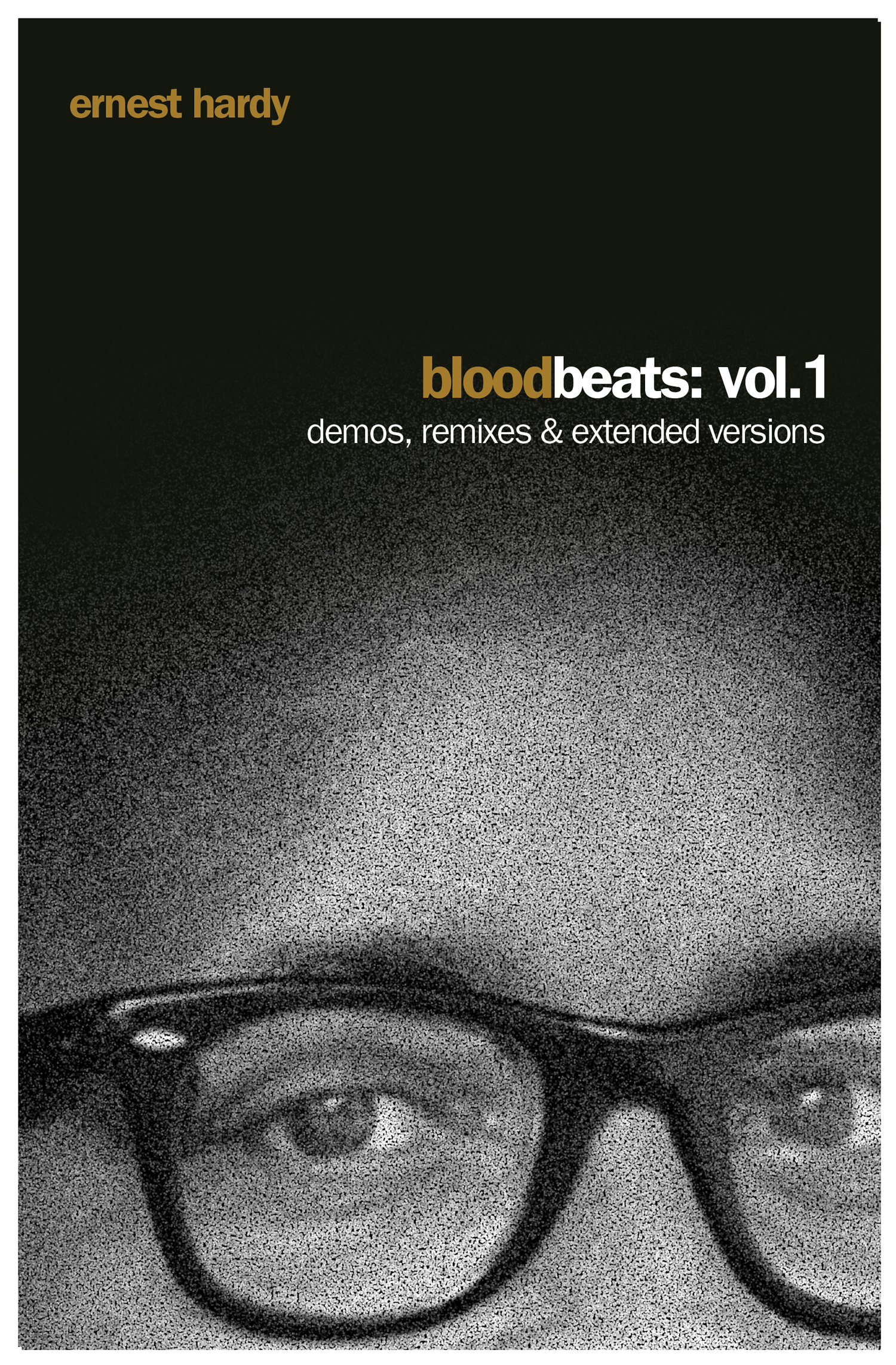 Blood Beats: Vol. 1 / Demos, Remixes & Extended Versions