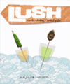 Lush: A Poetry Anthology and Cocktail Guide