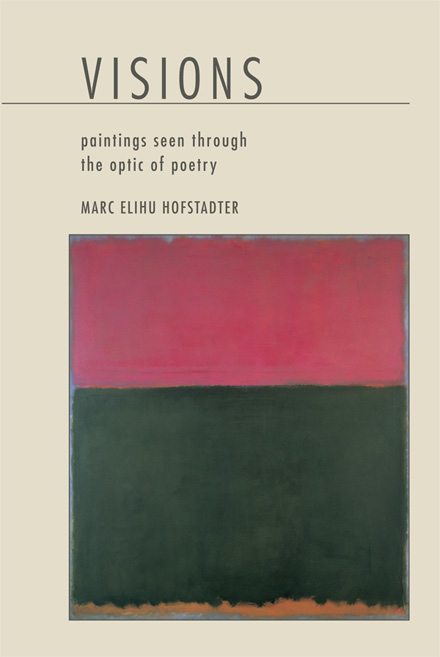 Visions: Paintings Seen Through the Optic of Poetry