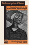 THE EMANCIPATION OF WOMEN: FEMALE LEADERSHIP IN THE SOUTHERN CIVIL RIGHTS STRUGGLE