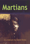 Martians, A Creature