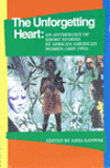 THE UNFORGETTING HEART: AN ANTHOLOGY OF SHORT STORIES BY AFRICAN AMERICAN WOMEN, 1859-1992
