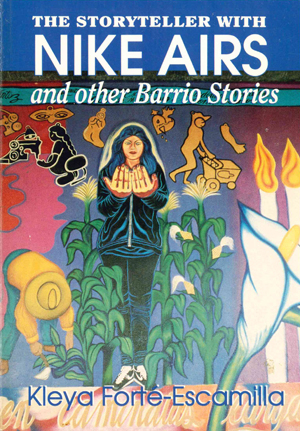 THE STORYTELLER WITH NIKE AIRS & OTHER BARRIO STORIES
