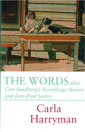 The Words: After Carl Sandburg's Rootabaga Stories and Jean-Paul Sartre