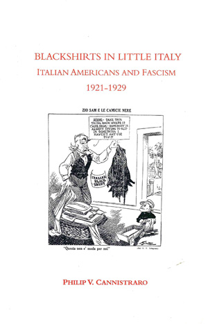 BLACKSHIRTS IN LITTLE ITALY: ITALIAN AMERICANS AND FASCISM 1921-1929