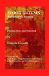 Blood Autumn/Autunno Di Sangue: Poems New And Selected