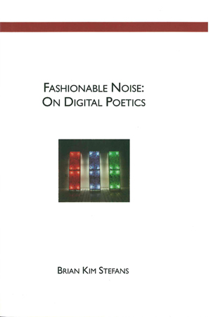 Fashionable Noise: On Digital Poetics