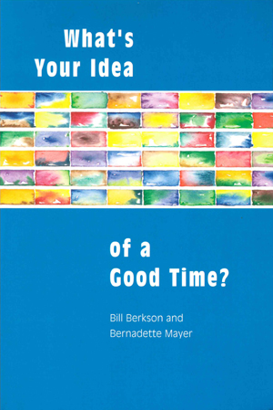 What's Your Idea of a Good Time?: Interviews and Letters, 1977-1985