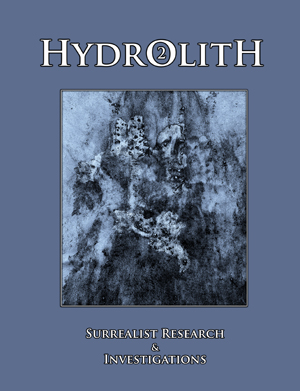 Hydrolith 2: Surrealist Research & Investigations