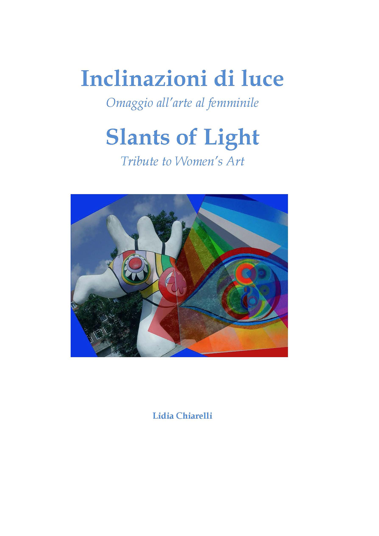 Slants of Light: Tribute to Women's Art / Inclinazionid di luc: Omaggio all'arte al femminile