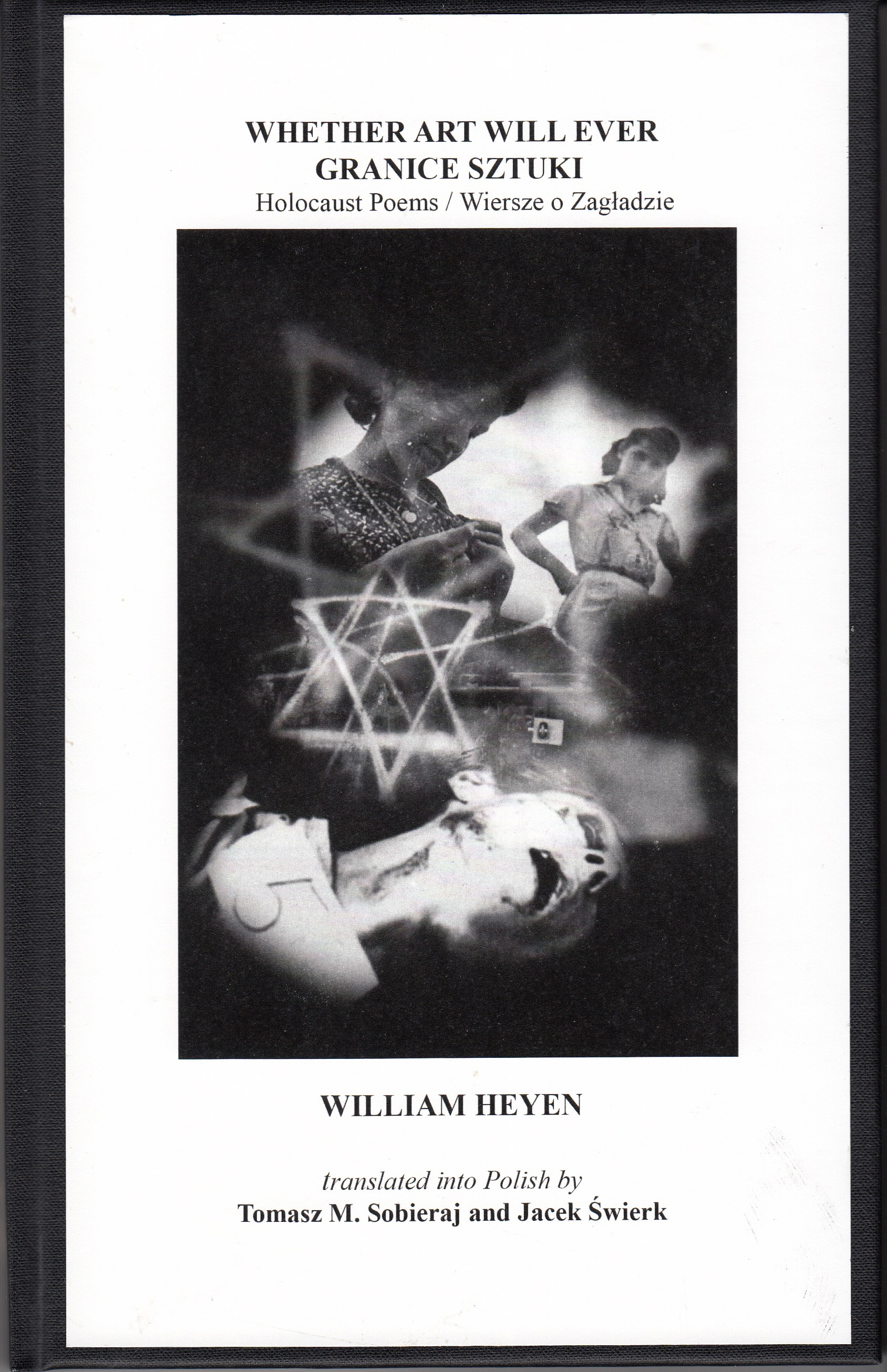 Whether Art Will Ever / Granice Sztuki : Holocaust Poems / Wiersze o Zagladzie
