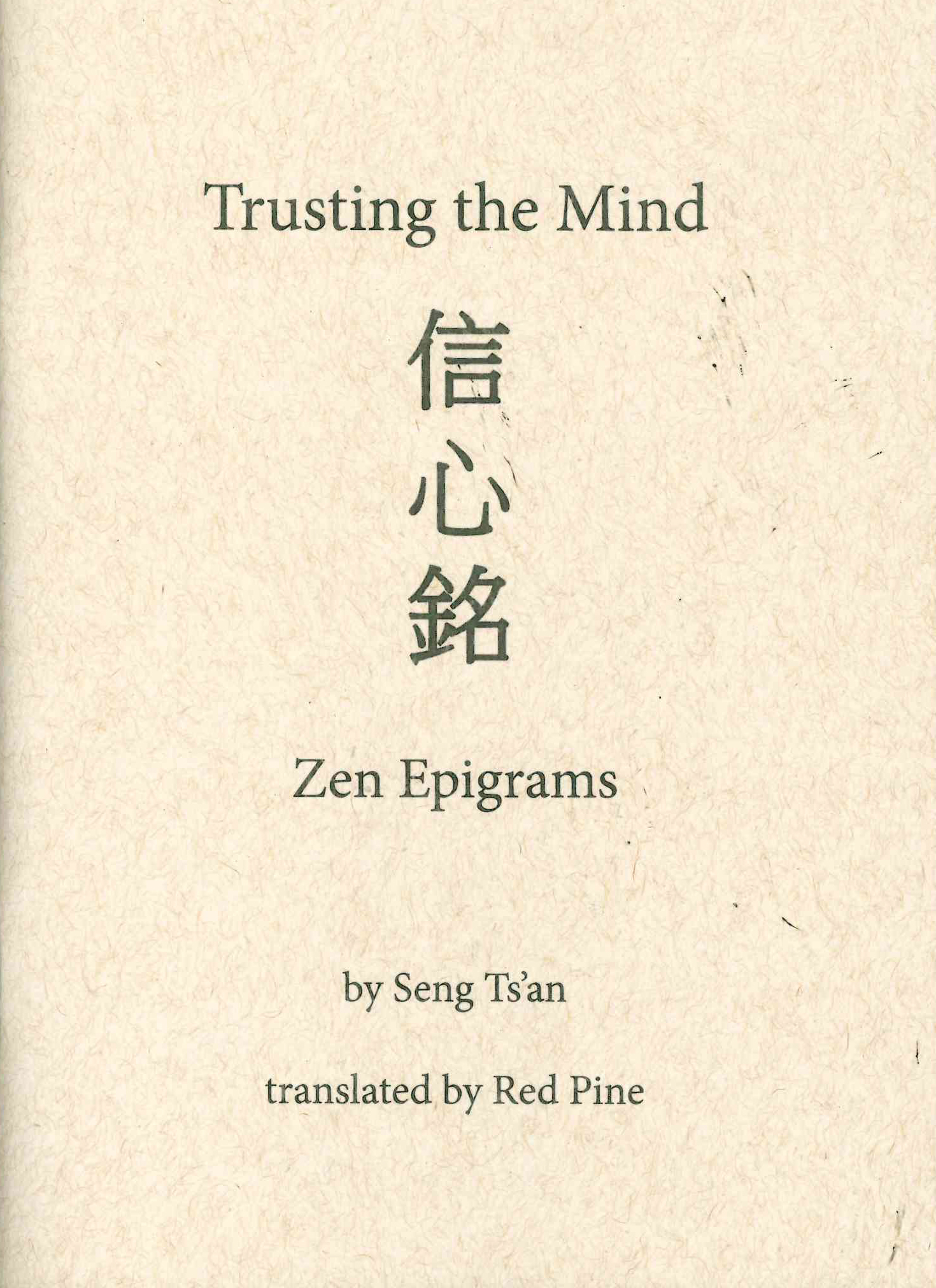 Trusting The Mind: Zen Epigrams