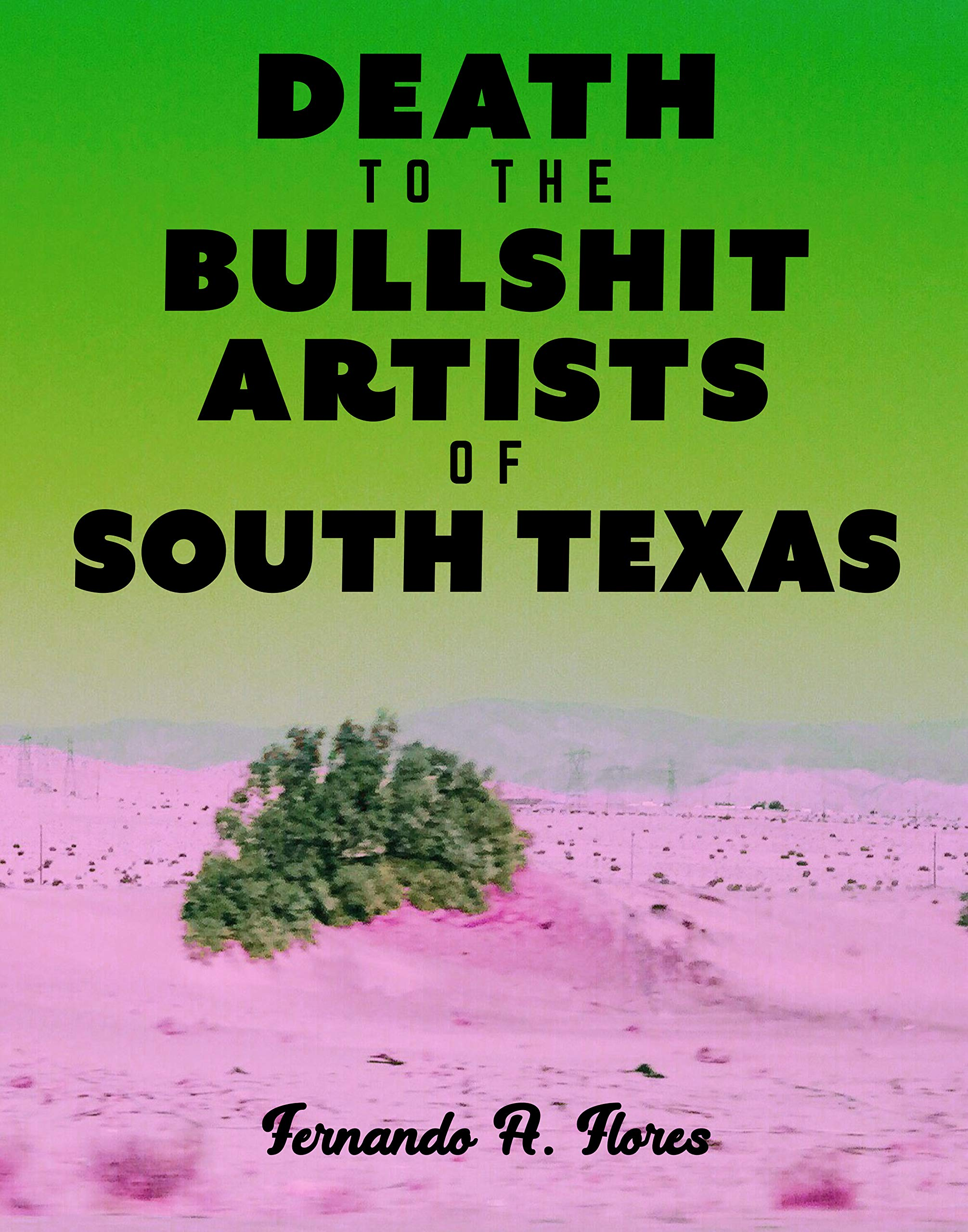 Death to the Bullshit Artists of South Texas