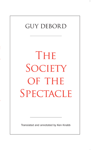 The Society of the Spectacle: Annotated Edition