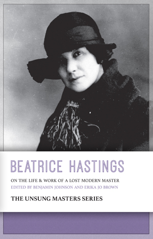 Beatrice Hastings: On the Life & Work of a Lost Modern Master