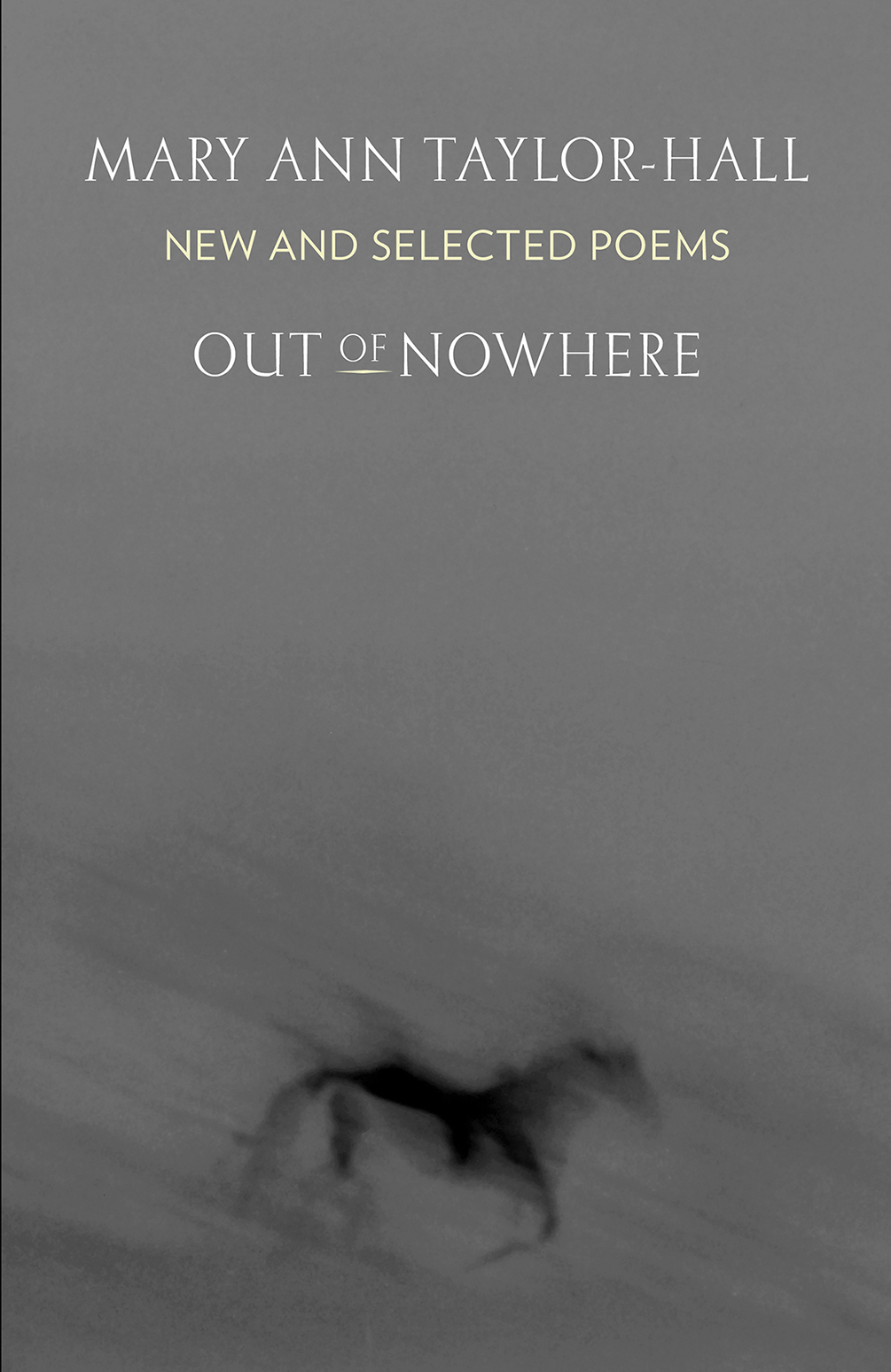 Out of Nowhere: New and Selected Poems