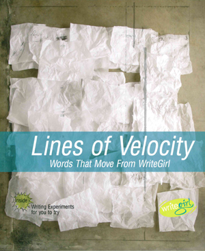 Lines of Velocity: Words That Move from WriteGirl