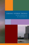 Among Other Things: Poems & Proposals