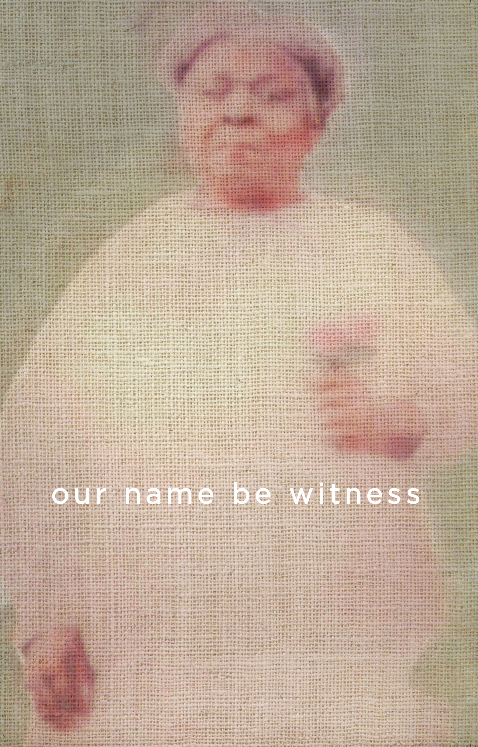 Our Name Be Witness