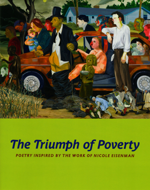 The Triumph of Poverty: Poetry Inspired by the Work of Nicole Eisenman