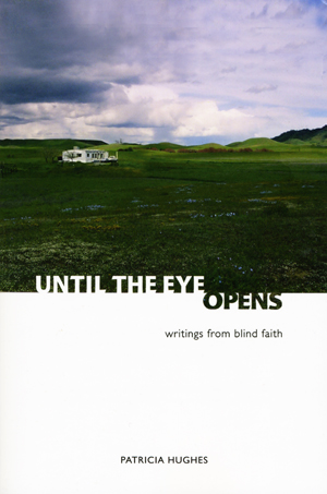 Until the Eye Opens: writings from blind faith