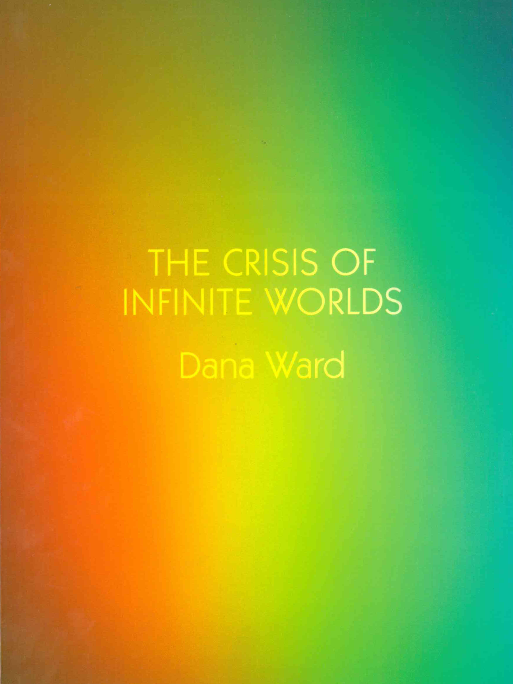 The Crisis of Infinite Worlds
