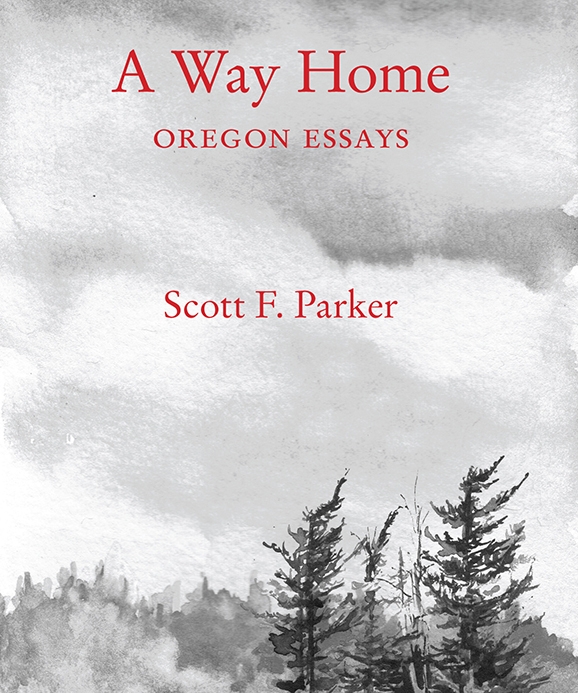 A Way Home: Oregon Essays