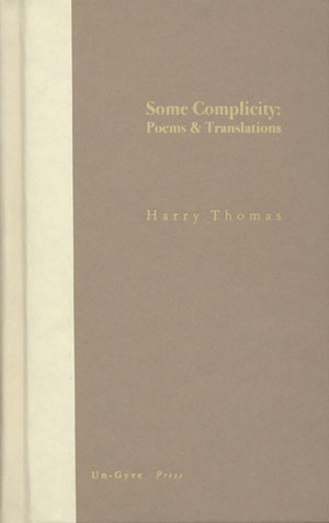 Some Complicity: Poems and Translations