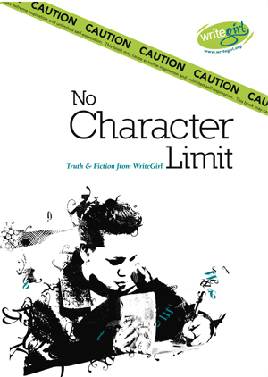No Character Limit: Truth & Fiction from WriteGirl