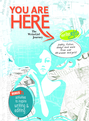 You Are Here: The WriteGirl Journey