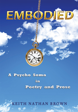 Embodied: A Psycho Soma in Poetry and Prose