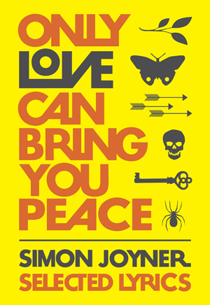 Only Love Can Bring You Peace: Selected Lyrics (1990-2014)