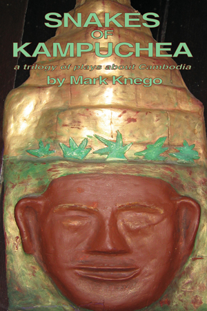 Snakes of Kampuchea: a trilogy of plays about Cambodia