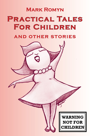 Practical Tales for Children and Other Stories