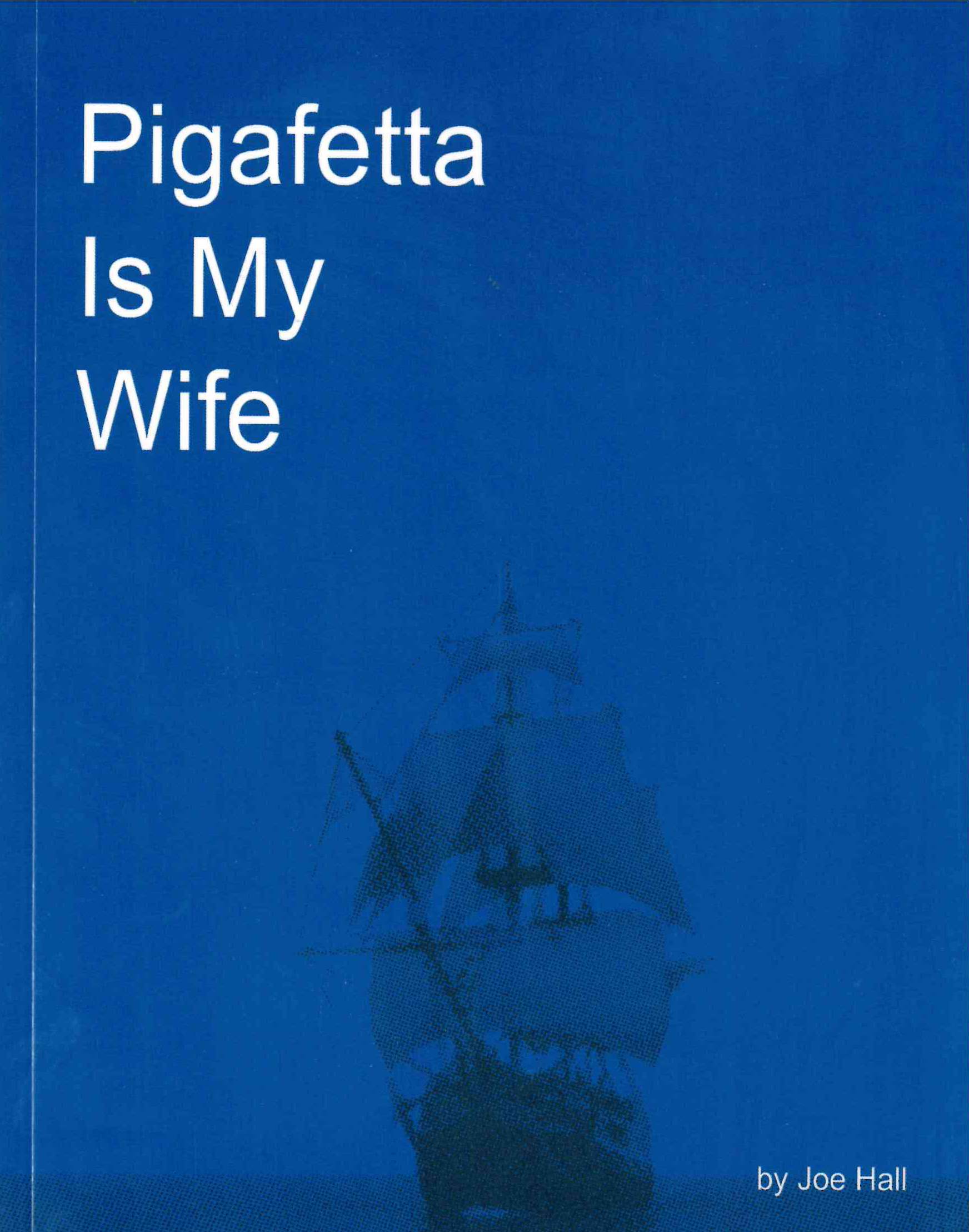 Pigafetta Is My Wife