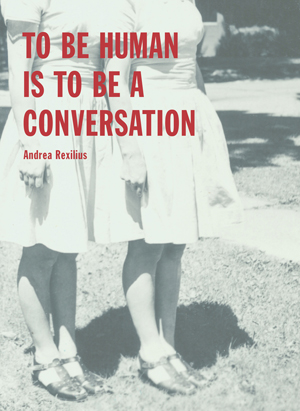 To Be Human Is to Be a Conversation