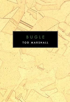 Bugle (Canarium Books, 2014) By Tod Marshall