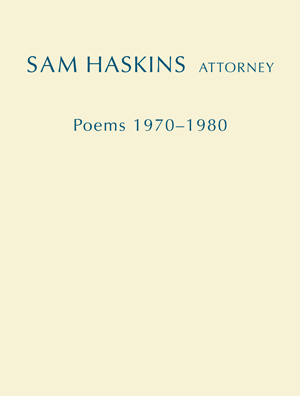 Sam Haskins, Attorney: Poems 1970-1980