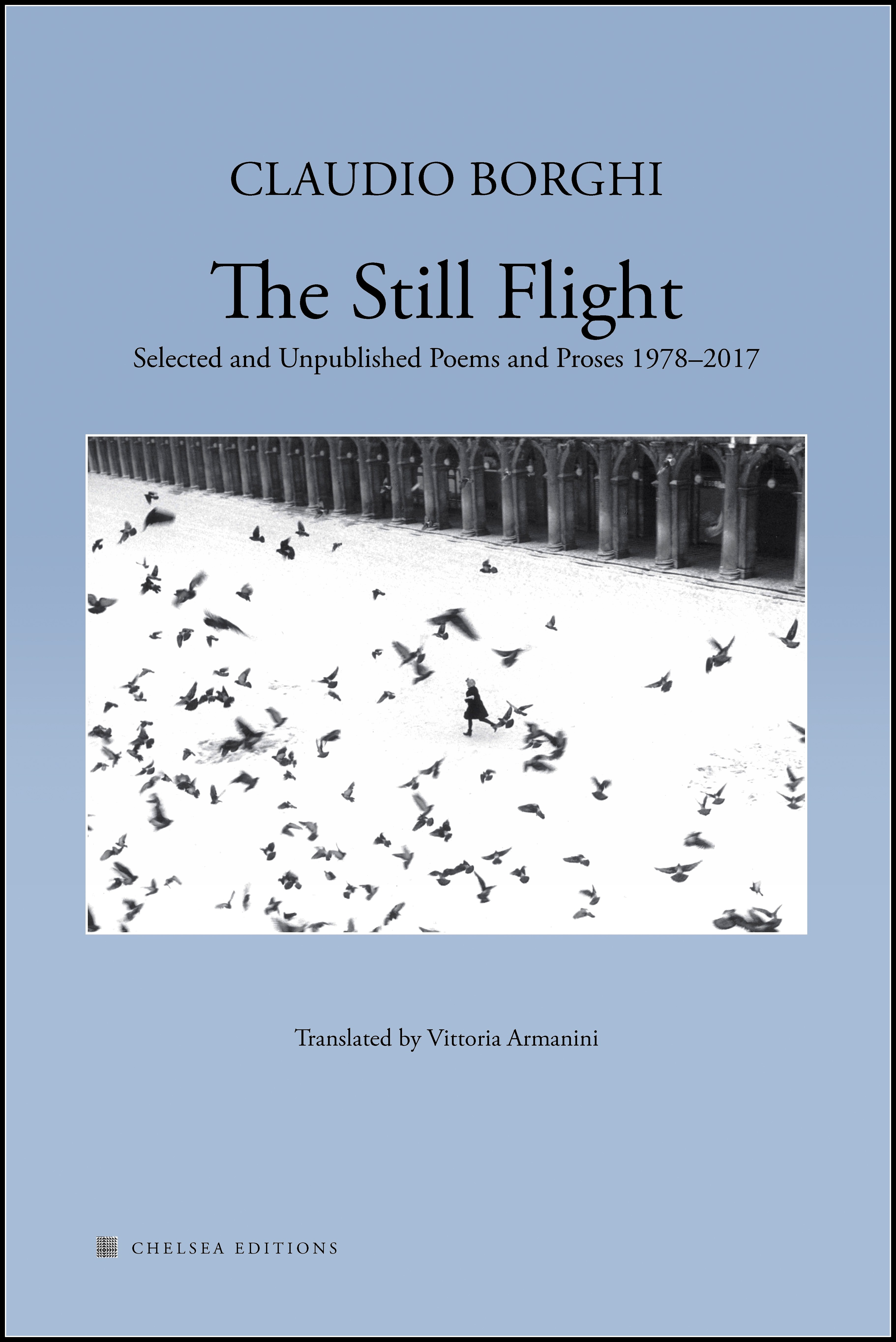 THE STILL FLIGHT: Selected and Unpublished Poems & Proses 1978-2017