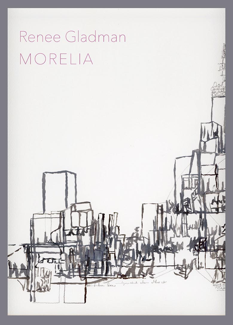MORELIA (Solid Objects, 2019) By Renee Gladman