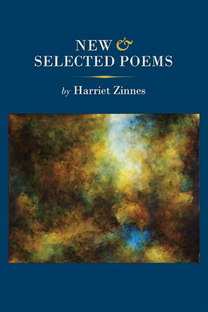 Harriet Zinnes: New and Selected Poems