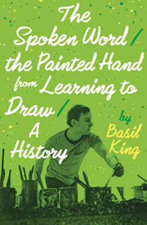 The Spoken Word/The Painted Hand/ from Learning to Draw/A History
