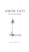 Amor Fati: New & Selected Poems